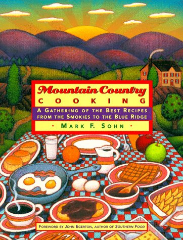 Mountain Country Cooking: A Gathering of the Best Recipes from the Smokies to the Blue Ridge (Southern Food Egerton compare prices)