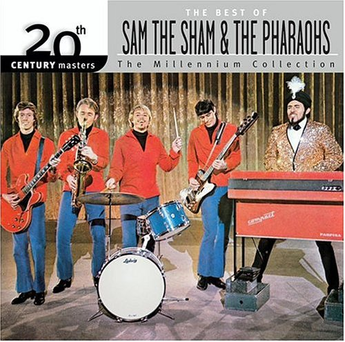 The Best of Sam the Sham & the Pharaohs: 20th Century Masters - The Millennium Collection -