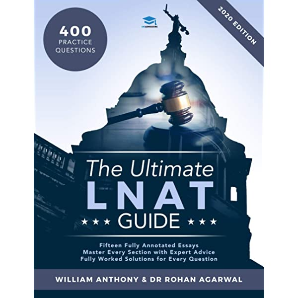 The Ultimate Lnat Guide 400 Practice Questions Fully Worked Solutions Time Saving Techniques Score Boosting Strategies 15 Annotated Essays 2019 Admissions Test For Law Lnat Uniadmissions 9780993231162 Antony William Amazon Com
