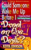 Could Someone Wake Me up Before I Drool on the Desk?, Kevin W. Johnson, 1556614160