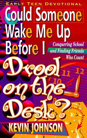 Could Someone Wake Me Up Before I Drool on the Desk? (Early Teen Devotionals) -