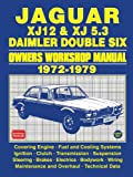 Jaguar Xj12 & Xj 5.3 Daimler Double Six Owners Workshop Manual 1972-1979