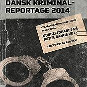 Dobbeltdrabet på Peter Bangs Vej (Dansk Kriminalreportage 2014) | Frank Bøgh