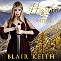 Highland Betrayal Audiobook by Blair Keith Narrated by Emily Beatrice Goss
