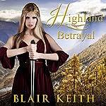 Highland Betrayal | Blair Keith
