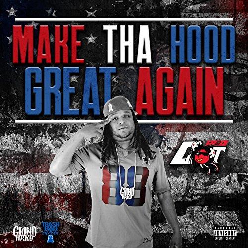 (Make Tha Hood Great Again [Explicit])