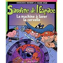 SARDINE DE L'ESPACE T03 : LA MACHINE · LAVER LA CERVELLE