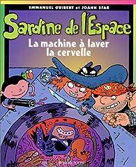 Sardine de l'Espace : La machineà laver la cervelle par Emmanuel Guibert