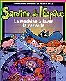 Sardine de l'Espace : La machineà laver la cervelle par Guibert