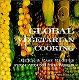 Global Vegetarian Cooking, Troth Wells, 1566563828