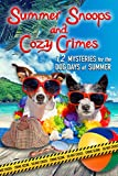 Summer Snoops and Cozy Crimes: 12 Mysteries for the Dog Days of Summer