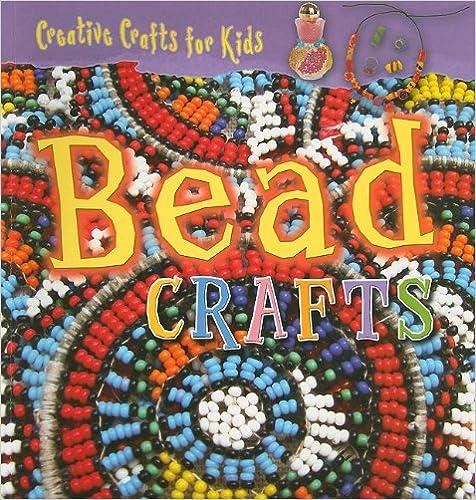 Bead Crafts (Creative Crafts For Kids (Paperback)) Ebook Rar
