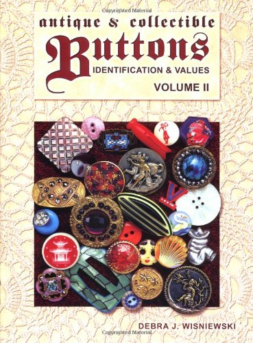 Antique & Collectible Buttons: Identification & Values, Vol. 2