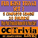 Fun Easy Trivia, Set 3: An OC Trivia Live! Game Book Audiobook by James Loram Narrated by James Loram