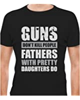 Guns Don't Kill Fathers with Pretty Daughters Do Christmas Gift T-Shirt