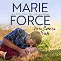 Here Comes the Sun: Butler, Vermont Series Book 3 Audiobook by Marie Force Narrated by Joan Delaware