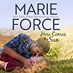 Here Comes the Sun: Butler, Vermont Series Book 3 | Marie Force