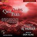 Serial Killers Case Files Audiobook by RJ Parker Narrated by Don Kline