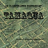 img - for An Illustrated History of Tamaqua book / textbook / text book