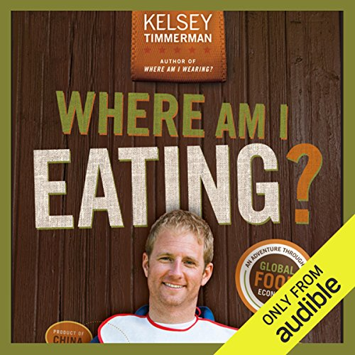 Where Am I Eating?: An Adventure Through the Global Food Economy by Audible Studios