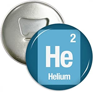 He Helium Chemical Element Science Bottle Opener Fridge Magnet Emblem Multifunction Badge