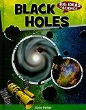 Black Holes, Katie Parker, 0761443924