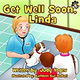 Children's book: Get Well Soon, Linda  – A story about how a brave little dog got all better after a visit to the vet: (Bedtime picture book for Beginner … story,Early learn (Linda's Adventures 3)