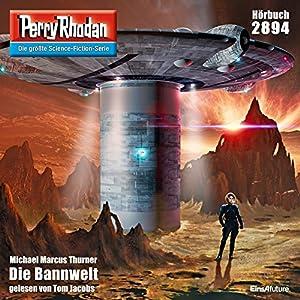 Die Bannwelt (Perry Rhodan 2894) Hörbuch
