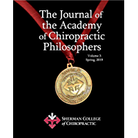 Journal of the Academy of Chiropractic Philosophers, Volume 3 (English Edition)
