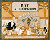Bat in the Dining Room, Crescent Dragonwagon, 0761450076