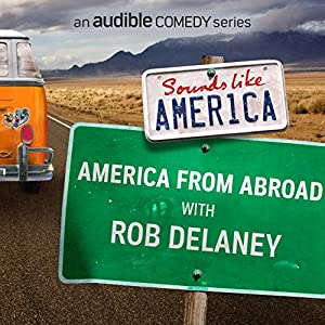 6: America from Abroad with Rob Delaney