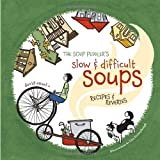 Front cover for the book The Soup Peddler's Slow & Difficult Soups: Recipes And Reveries by David Ansel