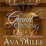 The Grand Opening: Dare Valley, Book 3 | Ava Miles