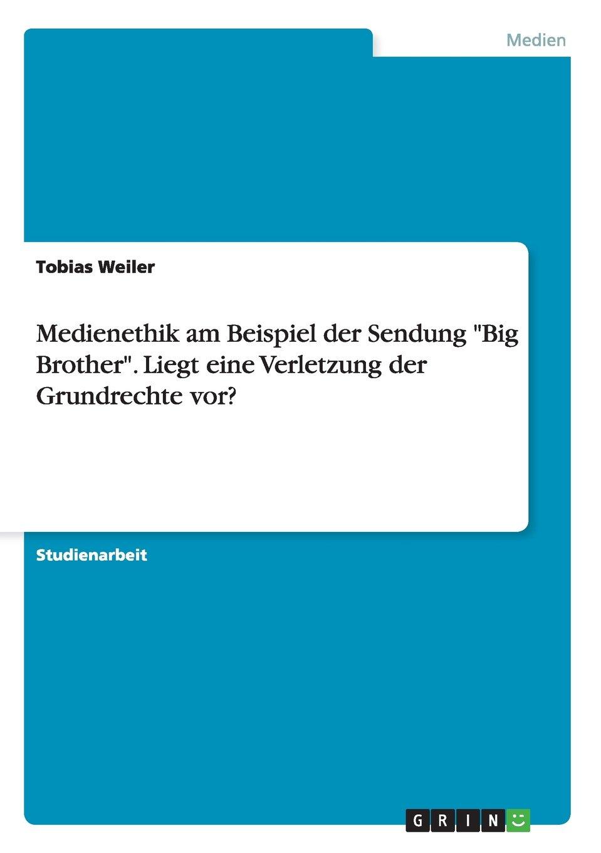 """Read Online Medienethik am Beispiel der Sendung """"Big Brother"""". Liegt eine Verletzung der Grundrechte vor? (German Edition) PDF"""