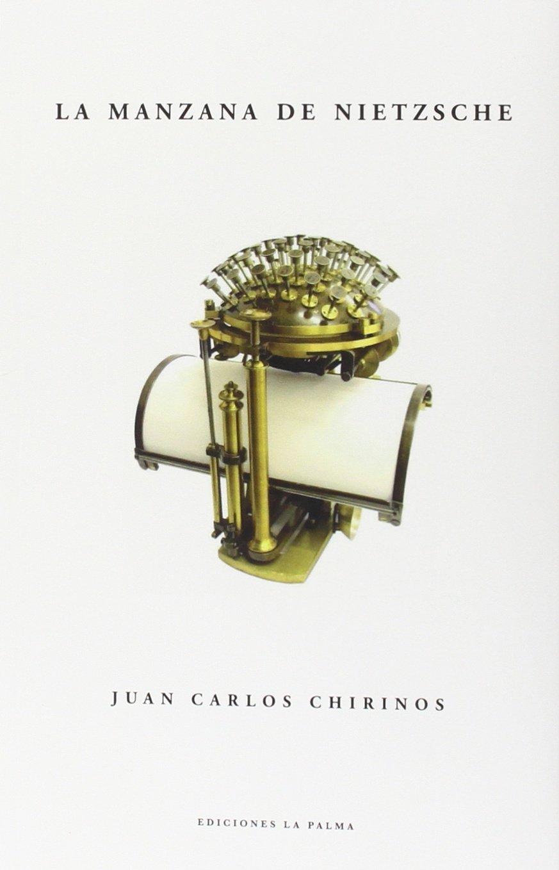 La manzana de Nietzsche: Juan Carlos Chirinos: 9788494467929: Amazon.com: Books