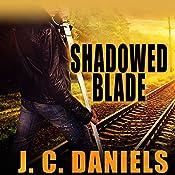 Shadowed Blade | J. C. Daniels