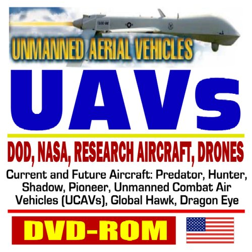 Read Online Unmanned Aerial Vehicles (UAVs) and Unmanned Aircraft Systems (UAS) – Comprehensive Coverage of Military and Civilian Vehicles and Plans (DVD-ROM) ebook