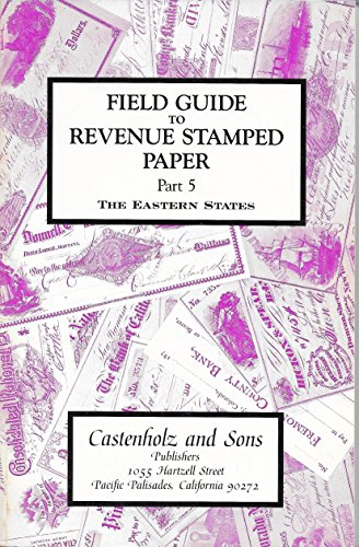 Revenue Stamped Paper - Field Guide to Revenue Stamped Paper Part 5 the Eastern States