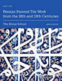 Persian Painted Tile Work from the 18th and 19th Centuries, Hadi Seif, 3897904039