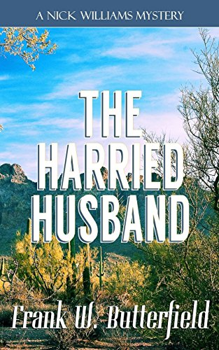 The Harried Husband (A Nick Williams Mystery) (Volume 22)