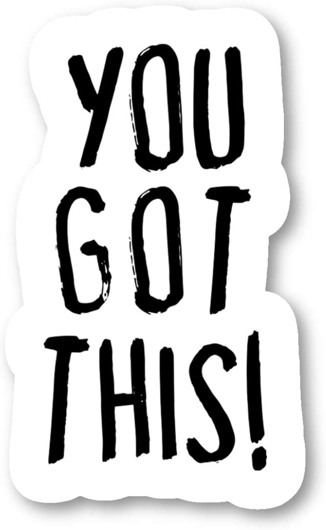 "You Got This Sticker Inspirational Stickers - Laptop Stickers - 2.5"" Vinyl Decal - Laptop, Phone, Tablet Vinyl Decal Sticker S183124"