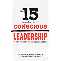 The 15 Commitments of Conscious Leadership: A New Paradigm for Sustainable Success (English Edition)
