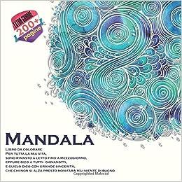 Sono A Letto.Amazon Com Mandala Libro Da Colorare Per Tutta La Mia Vita