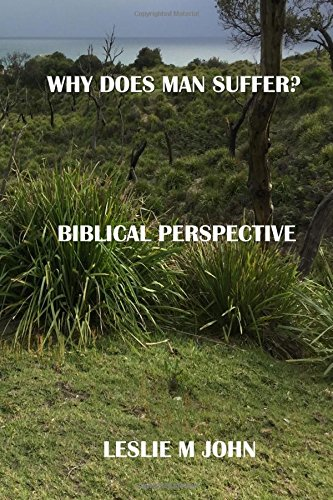 Why Does Man Suffer?: Biblical Perspective