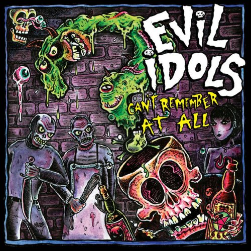 Evil Idols - Can't Remember At All