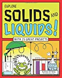 Explore Solids and Liquids!, Kathleen M. Reilly, 1619301717