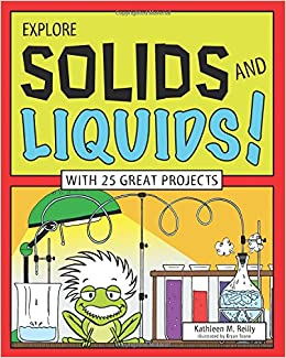 Book Explore Solids and Liquids!: With 25 Great Projects (Explore Your World)