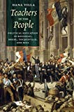 Teachers of the People: Political Education in Rousseau, Hegel, Tocqueville, and Mill
