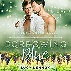 Borrowing Blue: A Made Marian Novel Hörbuch von Lucy Lennox Gesprochen von: Michael Pauley