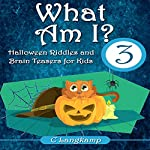 What Am I?: Halloween Riddles and Brain Teasers for Kids | C Langkamp